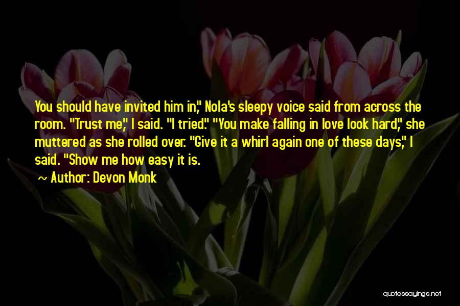 Falling Too Hard Quotes By Devon Monk
