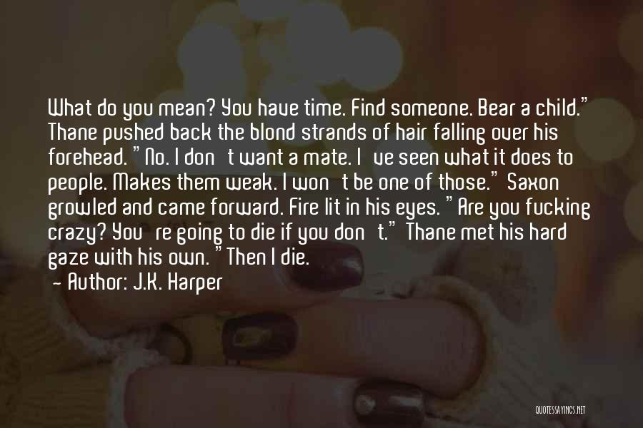 Falling Too Hard Quotes By J.K. Harper