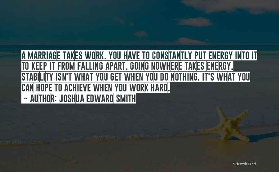 Falling Too Hard Quotes By Joshua Edward Smith