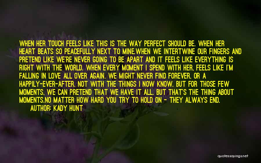 Falling Too Hard Quotes By Kady Hunt