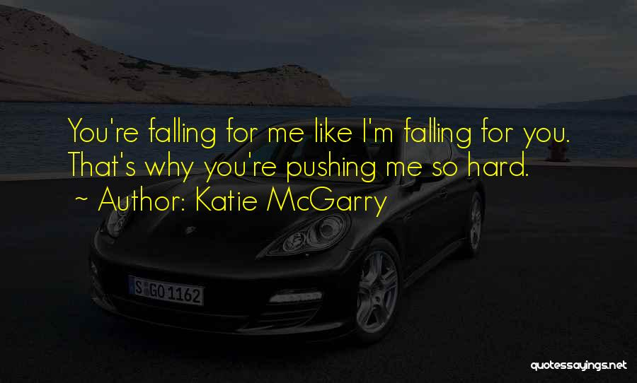 Falling Too Hard Quotes By Katie McGarry