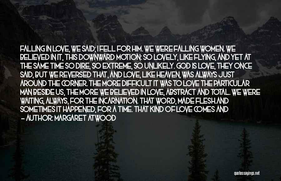 Falling Too Hard Quotes By Margaret Atwood