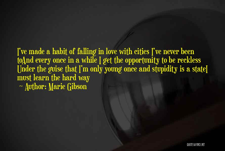Falling Too Hard Quotes By Marie Gibson