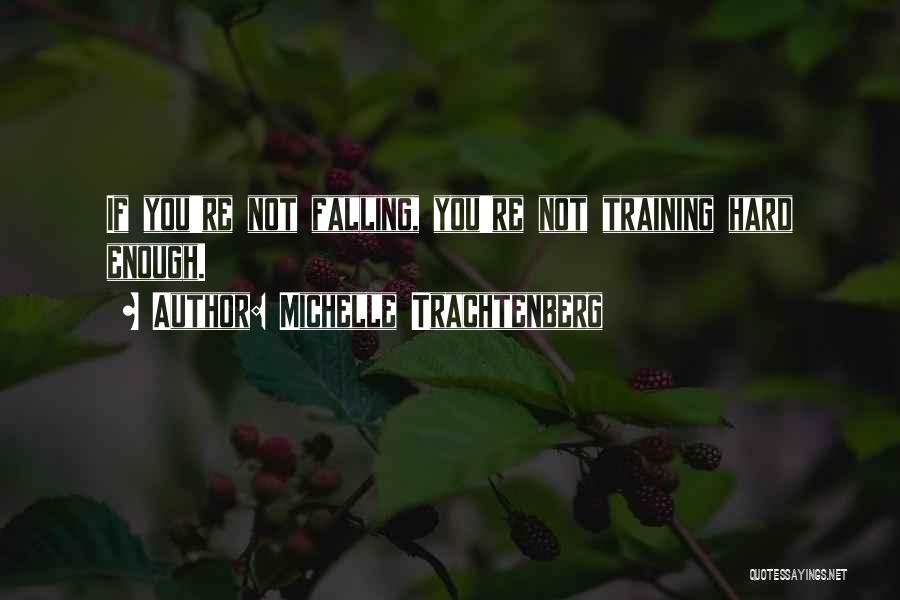 Falling Too Hard Quotes By Michelle Trachtenberg