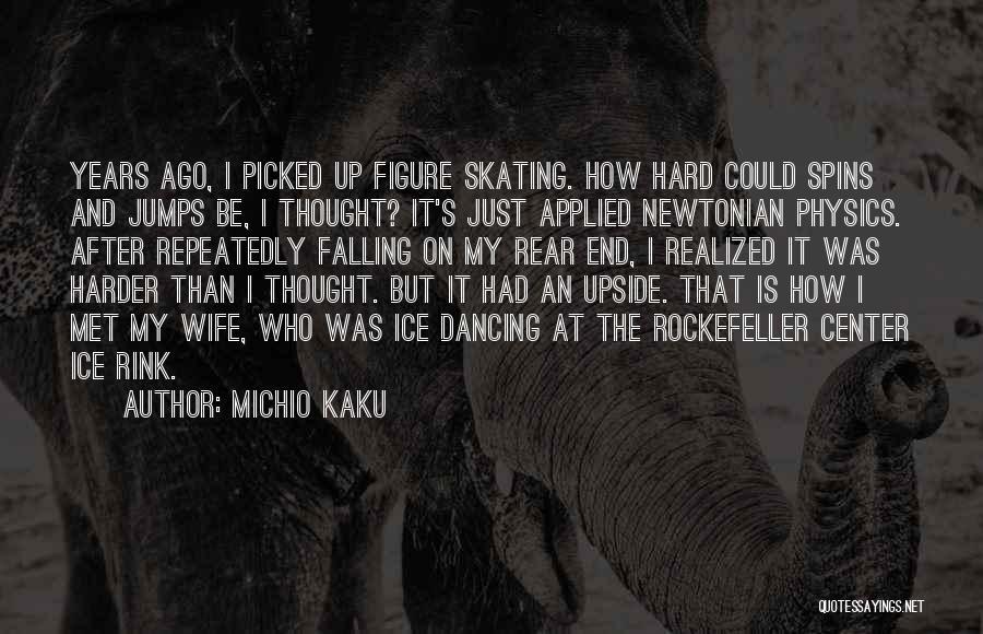 Falling Too Hard Quotes By Michio Kaku