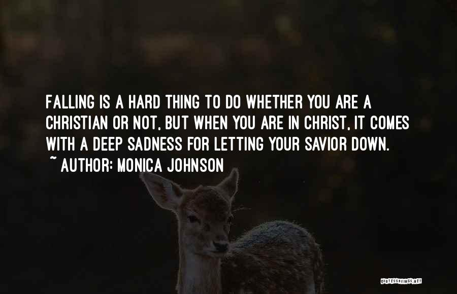 Falling Too Hard Quotes By Monica Johnson