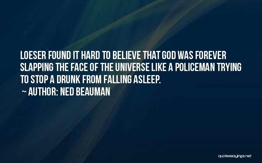 Falling Too Hard Quotes By Ned Beauman