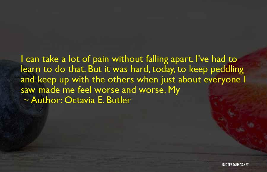 Falling Too Hard Quotes By Octavia E. Butler