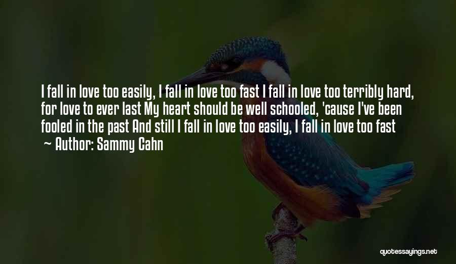 Falling Too Hard Quotes By Sammy Cahn