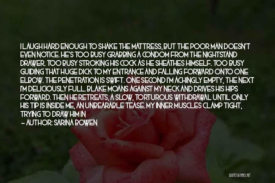 Falling Too Hard Quotes By Sarina Bowen