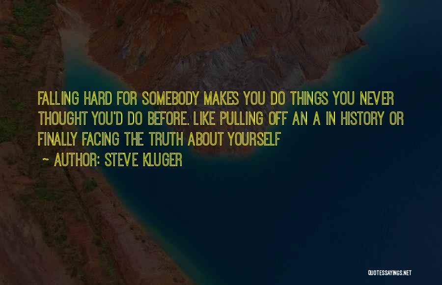 Falling Too Hard Quotes By Steve Kluger