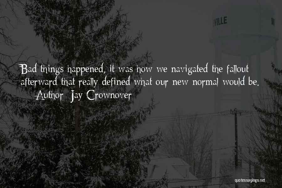Fallout 3 Quotes By Jay Crownover
