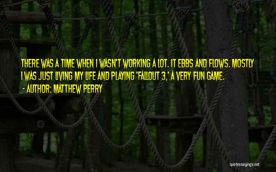 Fallout 3 Quotes By Matthew Perry