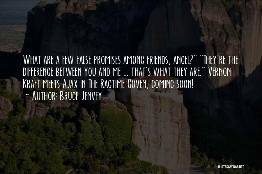 False Promises Quotes By Bruce Jenvey