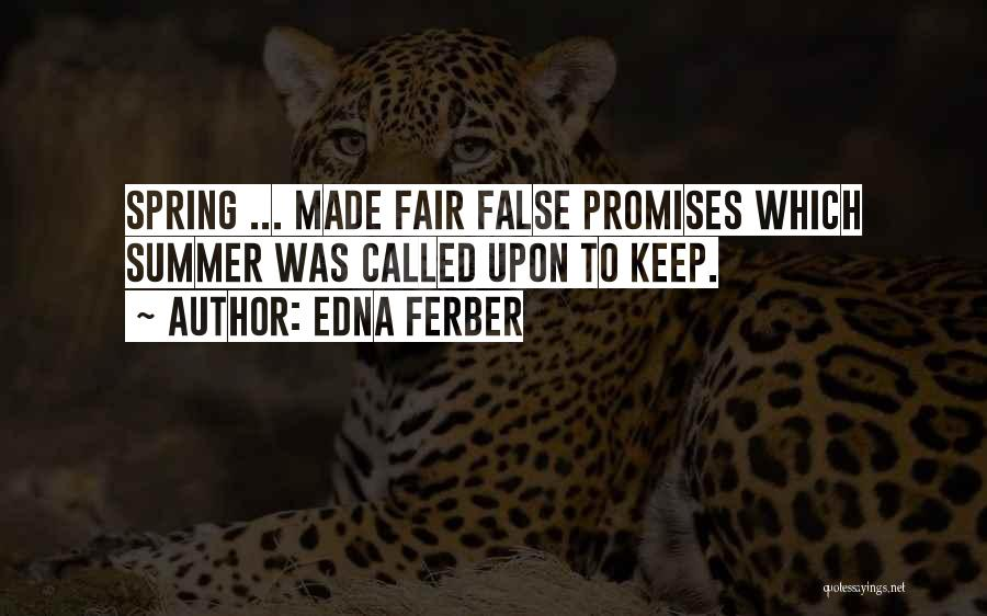 False Promises Quotes By Edna Ferber