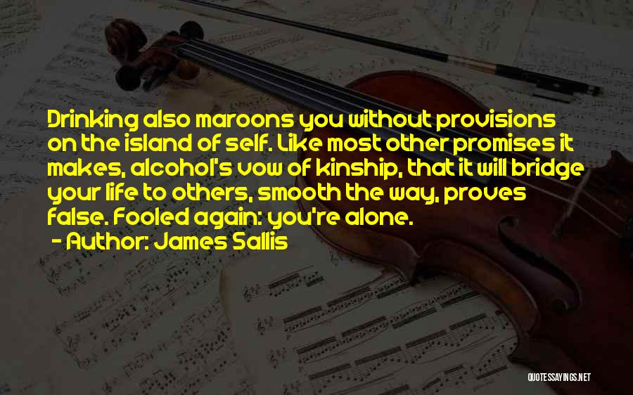 False Promises Quotes By James Sallis