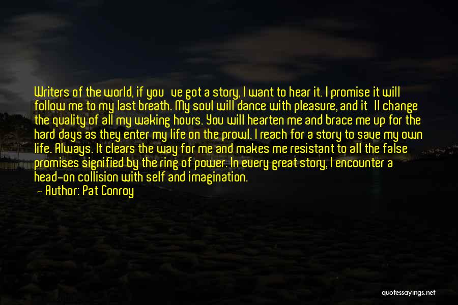 False Promises Quotes By Pat Conroy