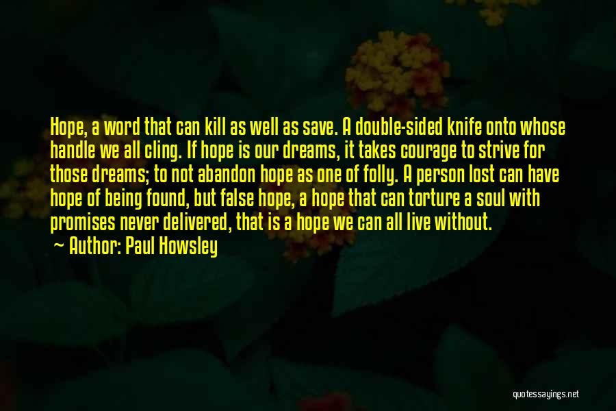 False Promises Quotes By Paul Howsley