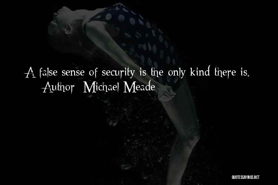 Top 45 Quotes Sayings About False Sense Of Security