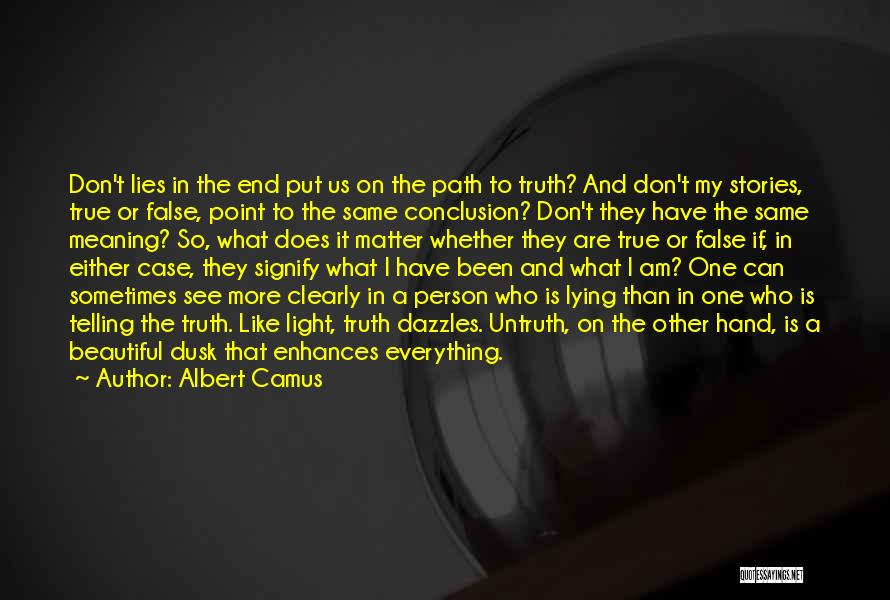 False Truth Quotes By Albert Camus