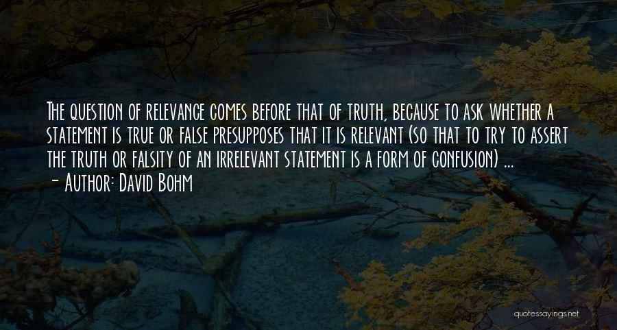 False Truth Quotes By David Bohm