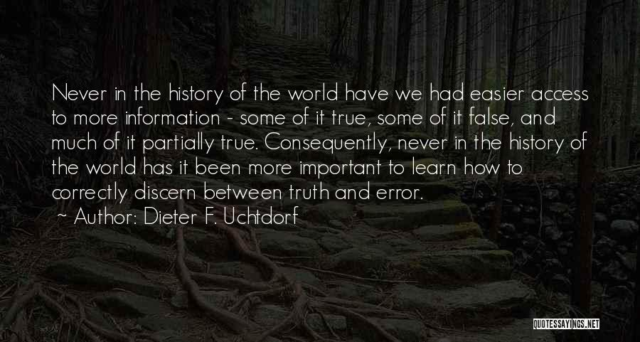 False Truth Quotes By Dieter F. Uchtdorf