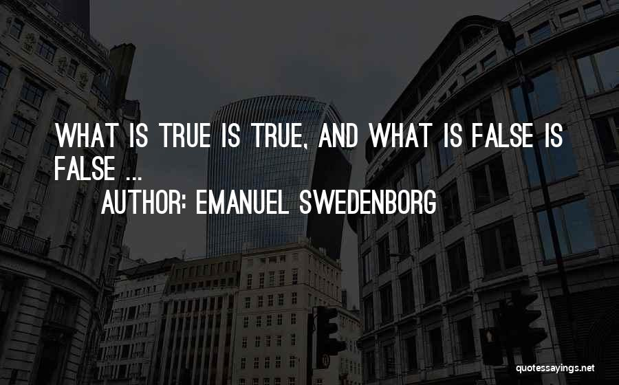 False Truth Quotes By Emanuel Swedenborg