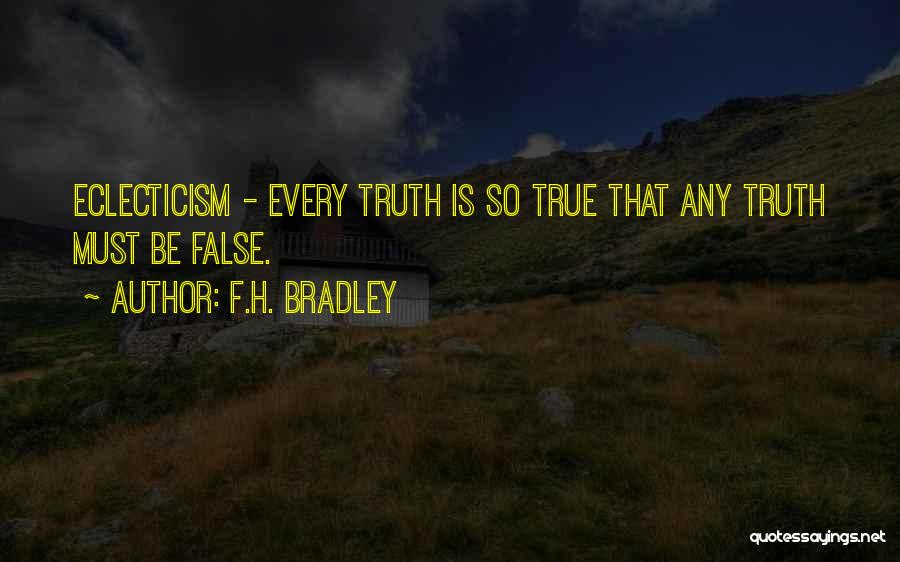 False Truth Quotes By F.H. Bradley