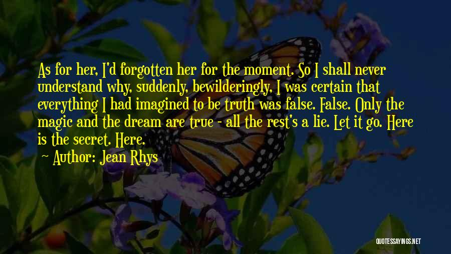 False Truth Quotes By Jean Rhys