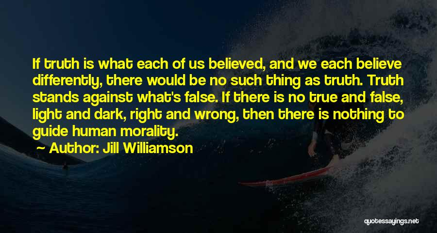 False Truth Quotes By Jill Williamson