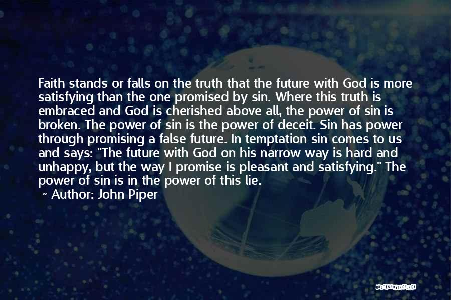 False Truth Quotes By John Piper