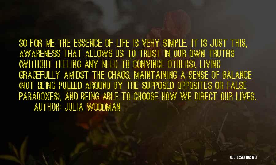 False Truth Quotes By Julia Woodman