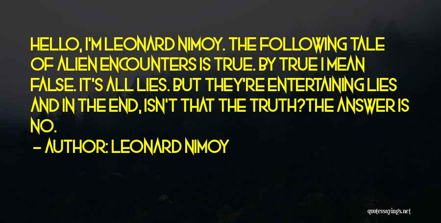 False Truth Quotes By Leonard Nimoy