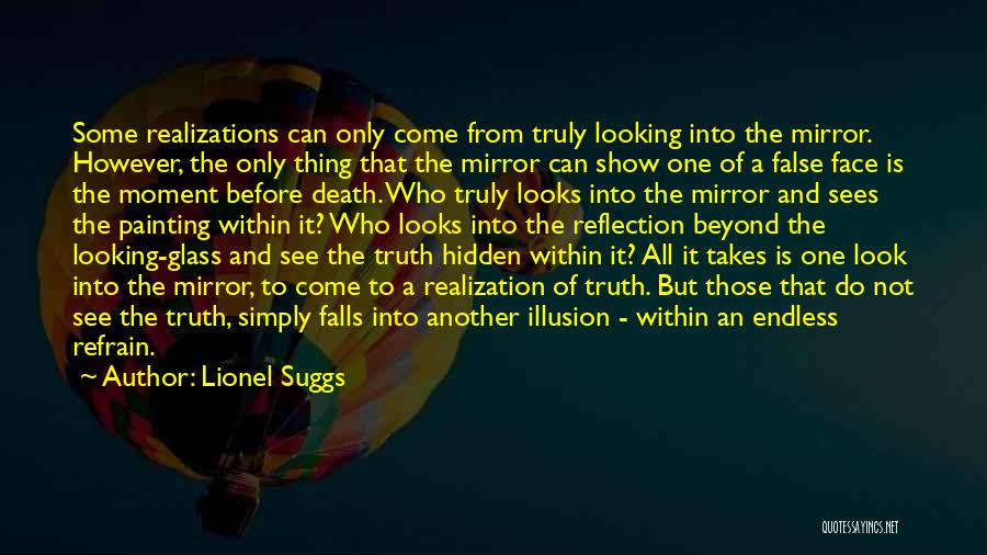 False Truth Quotes By Lionel Suggs
