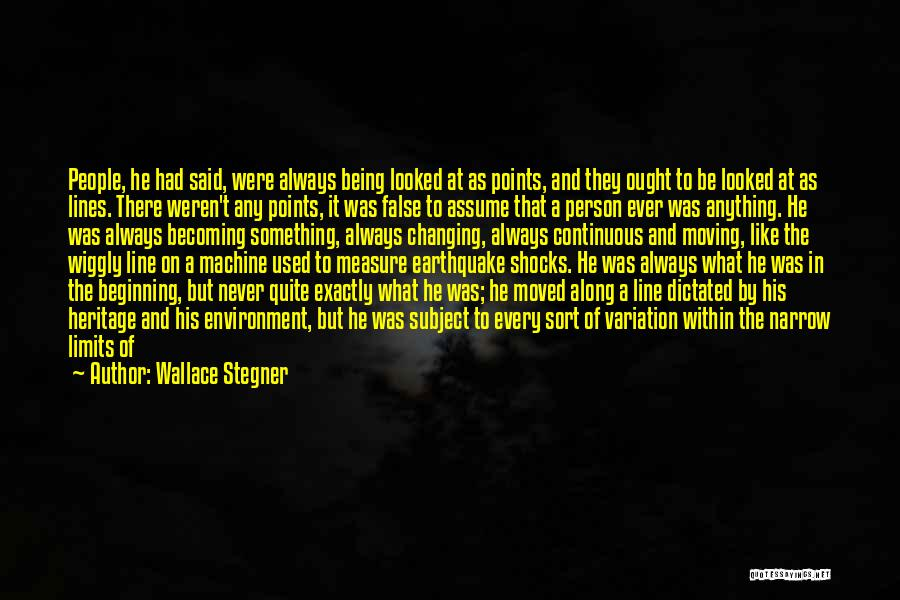 False Truth Quotes By Wallace Stegner
