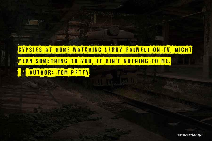 Falwell Quotes By Tom Petty