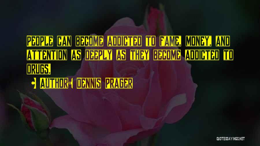 Fame Seekers Quotes By Dennis Prager
