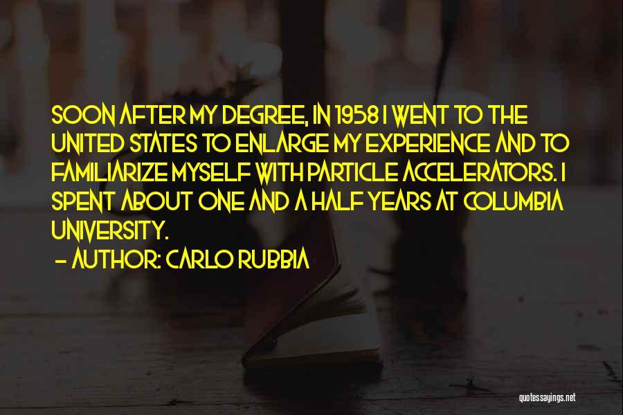 Familiarize Quotes By Carlo Rubbia
