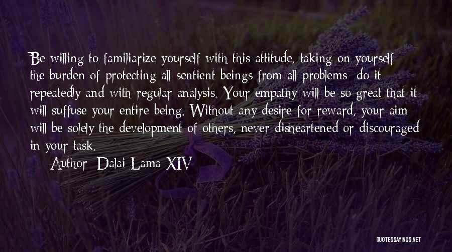 Familiarize Quotes By Dalai Lama XIV