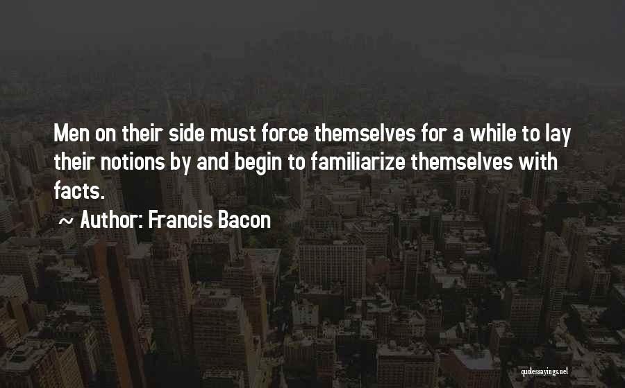 Familiarize Quotes By Francis Bacon