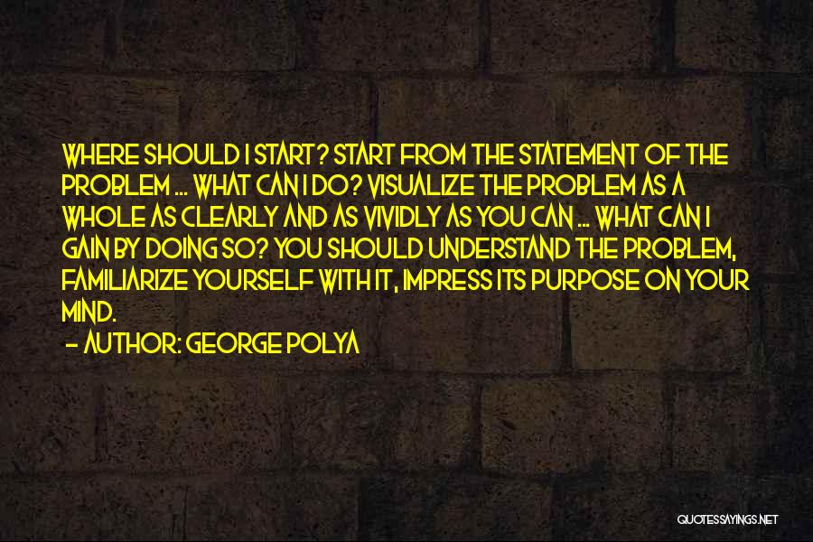 Familiarize Quotes By George Polya