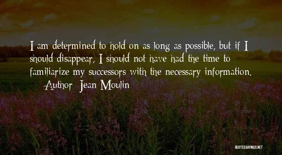 Familiarize Quotes By Jean Moulin