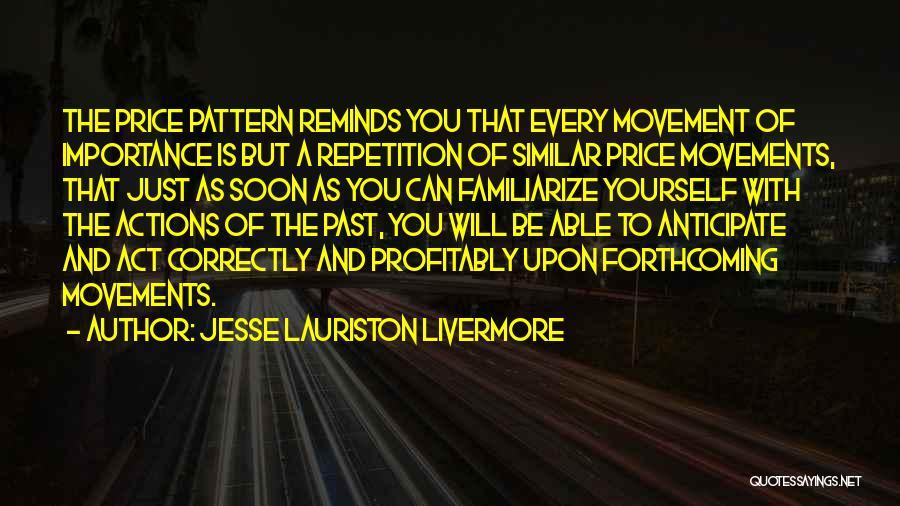 Familiarize Quotes By Jesse Lauriston Livermore