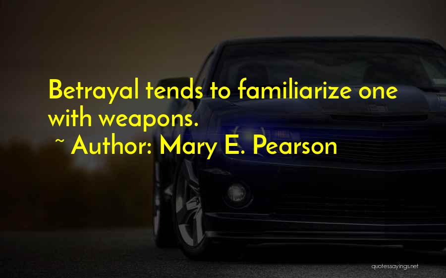 Familiarize Quotes By Mary E. Pearson