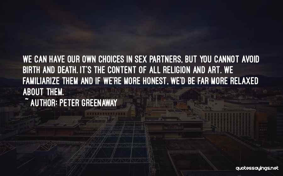 Familiarize Quotes By Peter Greenaway