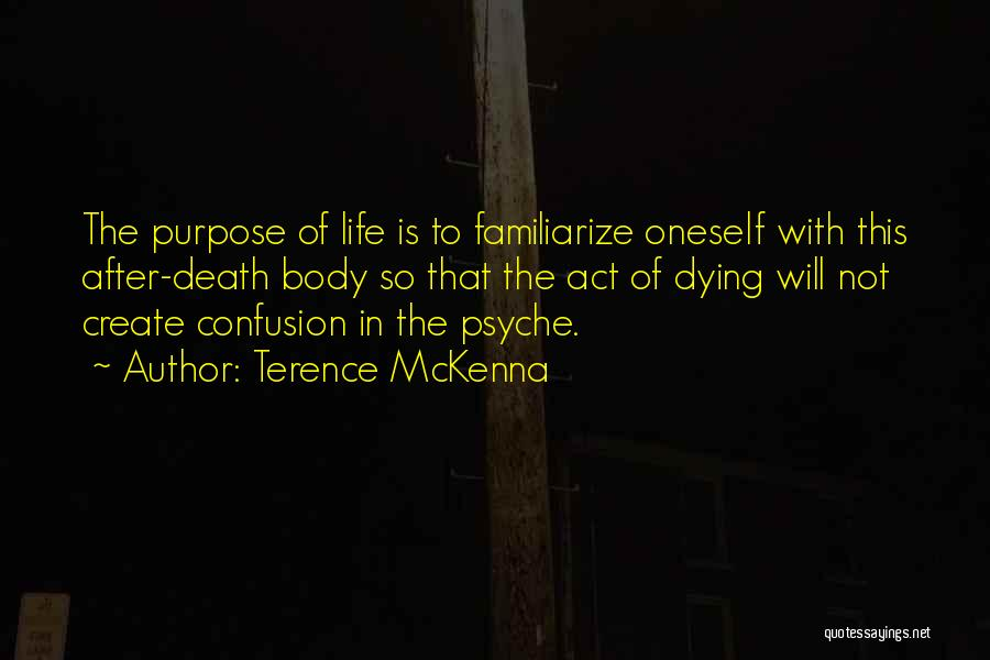 Familiarize Quotes By Terence McKenna