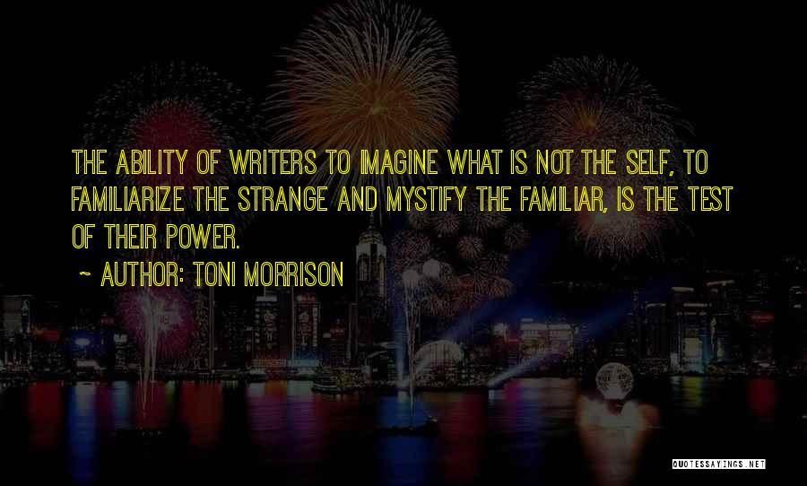 Familiarize Quotes By Toni Morrison