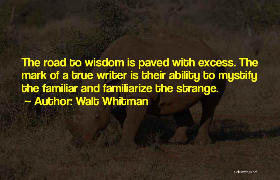 Familiarize Quotes By Walt Whitman