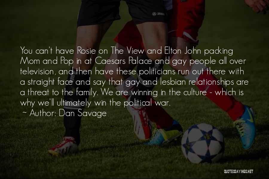 Family At War Quotes By Dan Savage