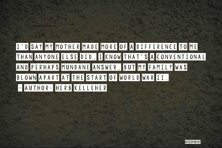 Family At War Quotes By Herb Kelleher